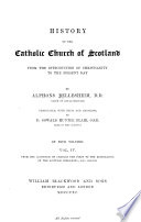 History of the Catholic Church of Scotland from the Introduction of Christianity to the Present Day  From the accession of Charles I  to the restoration of the Scottish hierarchy  A  D  1625 1878