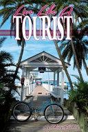 Live Like A Tourist