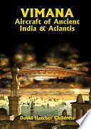 Vimana Aircraft Of Ancient India & Atlantis : incredible volume on ancient india, authentic indian texts...