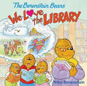 The Berenstain Bears  We Love the Library