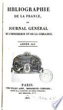 Bibliographie de la France  formerly de l Empire fran  ais  ou  Journal g  n  ral de l imprimerie et de la librarie