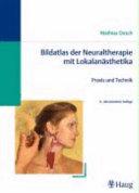 Bildatlas der Neuraltherapie mit Lokalanästhetika