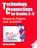 Technology Connections for Grades 3-5 Research Projects and Activities