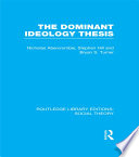 Book The Dominant Ideology Thesis  RLE Social Theory