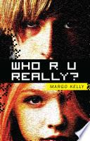 Who R U Really