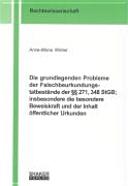 Die grundlegenden Probleme der Falschbeurkundungstatbestände der §§ 271, 348 StGB