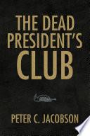 The Dead President s Club