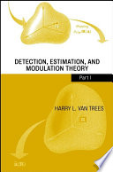 Detection  Estimation  and Modulation Theory