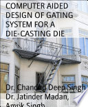 Computer Aided Design Of Gating System For A Die Casting Die book