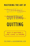 Mastering the Art of Quitting -- Why It Matters in Life, Love, and Work