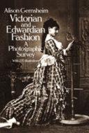 Victorian & Edwardian Fashion