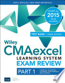 Wiley CMAexcel Learning System Exam Review 2015   Test Bank