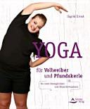 Yoga f  r Vollweiber und Pfundskerle