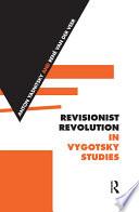Revisionist Revolution in Vygotsky Studies