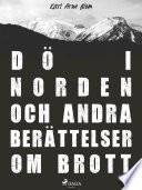 Dö i Norden och andra berättelser om brott