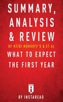 Summary  Analysis   Review of Heidi Murkoffs What to Expect the First Year
