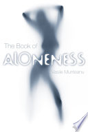 The Book of Aloneness That Spans Over Thirty Years And Revolves