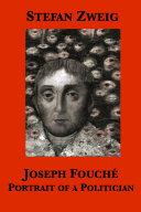 Joseph Fouché: Portrait of a Politician Book