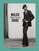 Malick Sidibé Mali Twist : dedicated to malick sidibé (1935-2016). it is a...