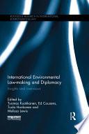 International Environmental Law making and Diplomacy