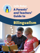A Parents  and Teachers  Guide to Bilingualism