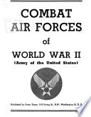 Combat Air Forces Of World War II, Army Of The United States : ...