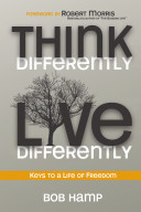 Think Differently  Live Differently Keys to A Life of Freedom