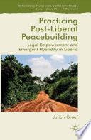 Practicing Post Liberal Peacebuilding