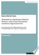 Humanit  t im eigentumsrechtlichen Kontext   John Lockes Konzeption nat  rlicher Eigentumsrechte