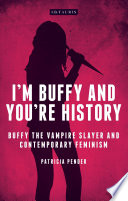 I m Buffy and You re History