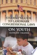 Student s Guide to Landmark Congressional Laws on Youth