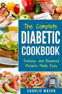 Diabetic Cookbook Healthy Meal Plans For Type 1 And Type 2 Diabetes Cookbook Easy Healthy Recipes Diet With Fast Weight Loss