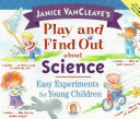 Janice VanCleave s Play and Find Out about Science
