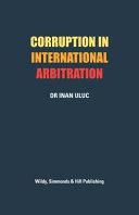 Corruption in International Arbitration
