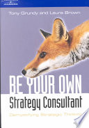 Be Your Own Strategy Consultant book