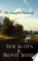 The Complete Novels of Jane Austen   Bront   Sisters