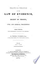 A practical Treatise of the Law of Evidence  and Digest of Proofs  in civil and criminal proceedings   Appendix