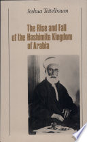 The Rise and Fall of the Hashimite Kingdom of Arabia