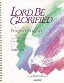 Lord  Be Glorified 1