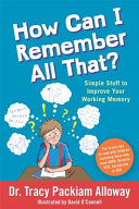 Help! I Can't Remember All That!: A Book for Kids with Working Memory Issues Including Those with Dyslexia, Dyscalculia, ADHD and ASD