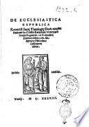 De ecclesiastica republica reuerendi sacrae theologiae doct. magistri Paduani de Crassis Barlettani Venetiarum Studij regentis: ... Didymo & Philotheo colloquentibus