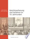 Gerichtsverfassung und Verfahren im 19. Jahrhundert