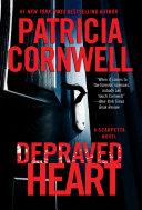 Depraved Heart : series starring medical examiner dr. kay scarpetta. depraved...