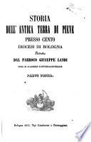 Storia dell antica terra di Pieve presso Cento  Diocesi di Bologna parte prima redatta dal parroco Giuseppe Landi