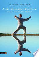 A Tai Chi Imagery Workbook