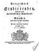 Verzeichniß der Studierenden, welche sich in dem Churfürstlichen Schulhause zu München durch Talente, und Fleiß ausgezeichnet, und Preise erhalten haben