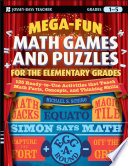 Mega Fun Math Games and Puzzles for the Elementary Grades