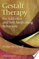 Gestalt Therapy for Addictive and Self Medicating Behaviors