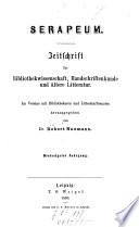 Serapeum ; Zeitschrift für Bibliothekwissenschaft, Handschriftenkunde und ältere Litteratur