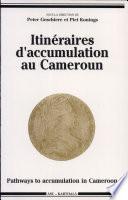 Itinéraires d'accumulation au Cameroun